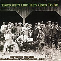 Times Ain't Like: Early Amer Rural Music 8