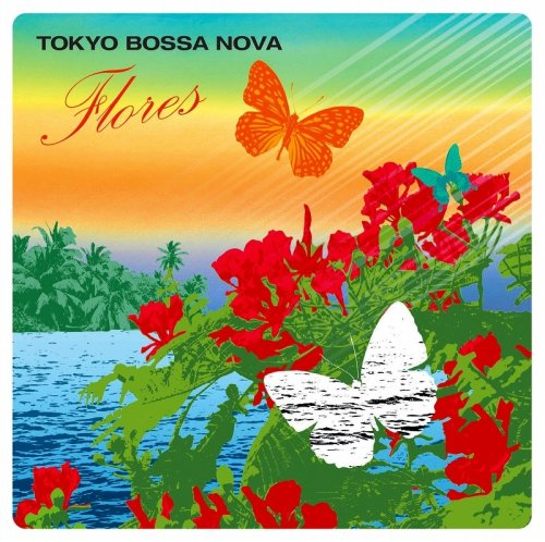 TOKYO BOSSA NOVA~Flores~の詳細を見る
