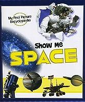 Show Me Space (A+ Books: Show Me!)