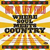 Out Of Left Field ~ Where Soul Meets Country