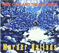 Murder Ballads by Nick Cave & the Bad Seeds (2011-05-17)