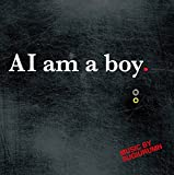AI am a boy. [国内盤CD] (BWRCD-003)