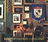 BUMP OF CHICKEN I [1999-2004]