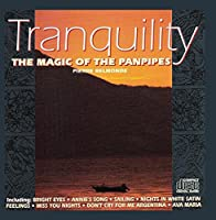 Tranquility - The Magic of the Panpipes