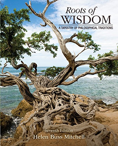 Download Roots of Wisdom: A Tapestry of Philosophical Traditions 1285197127