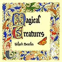 Magical Creatures by Richard Searles (2013-05-03)