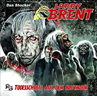 LARRY BRENT - TODESSCHREIE AUS DEM BLUTMOOR (1 CD)