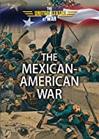 The Mexican-American War (The United States at War)