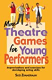 More Theatre Games for Young Performers: Improvisations and…