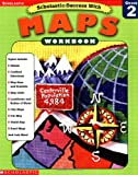 Scholastic Success With Maps: Grade 2 (Scholastic Success with Workbooks: Maps)