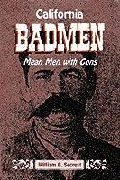 California Bad Men: Mean Men With Guns