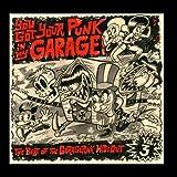 You Got Your Punk in My Garage - The Best of the GaragePunk Hideout, Vol. 3