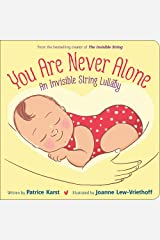 You Are Never Alone: An Invisible String Lullaby Board book