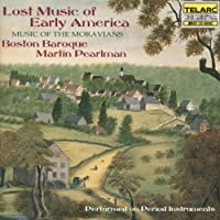 Lost Music of Early America: Music of Moravians