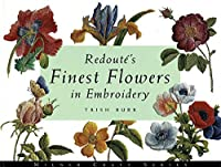 Redoute's Finest Flowers in Embroidery by Trish Burr(2002-05-01)