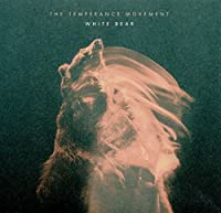 White Bear [Digipak] by The Temperance Movement