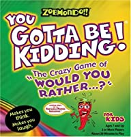 Zobmondo!! You Gotta Be Kidding The Crazy Game of Would You Rather for Kids [並行輸入品]