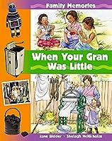 Family Memories: FM: When Your Gran Was Little