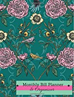 Monthly Bill Planner and Organizer: Bill Organizer Book With Weekly Calendar & Expenses Tracker,green and Pink Victorian Garden Floral Cover Budget Planners and Organizers, Expense Tracker Budget Planner