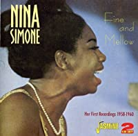 Fine And Mellow - Her First Recordings 1958-1960 [ORIGINAL RECORDINGS REMASTERED] 2CD SET by Nina Simone (2011-12-06)