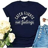 LORSU Women Catch Flights Not Feelings Shirt Funny Plane Vacation Travel Graphic Tees Travel Shirt