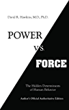 Power vs. Force: The Hidden Determinants of Human Behavior (English Edition)