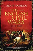 The English Civil Wars: 1640-1660 by Blair Worden(2010-05-04)