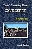 There's Something About Cave Creek (It's The People) (English Edition)
