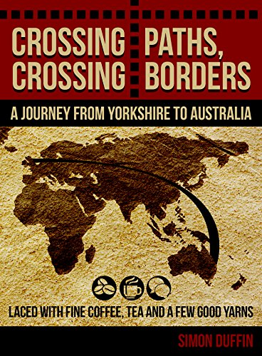 Crossing paths crossing borders a journey from yorkshire to crossing paths crossing borders a journey from yorkshire to australia by duffin fandeluxe Images