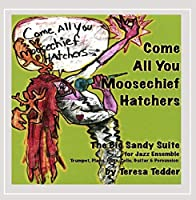 Come All You Moosechief Hatchers: The Big Sandy Suite