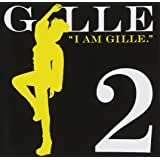 I AM GILLE.2(期間限定スペシャルプライス盤)