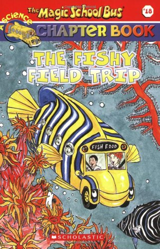 The Fishy Field Trip (Magic School Bus Chapter Book)の詳細を見る