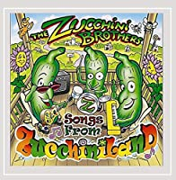 Songs from Zucchiniland