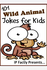 101 Wild Animal Jokes for Kids. Short, Funny, Clean and Corny Kid's Jokes - Fun with the Funniest Lame Jokes for all the Family. (Joke Books for Kids Book 12) Kindle Edition