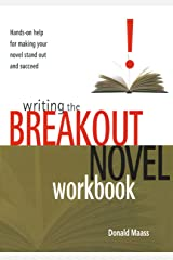Writing the Breakout Novel Workbook: Hands-On Help for Making Your Novel Stand Out and Succeed Paperback