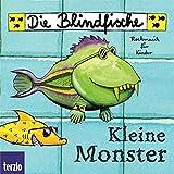 Die Blindfische. Kleine Monster. CD.