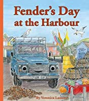 Fender's Day at the Harbour: 4th book in Landy and Friends Series