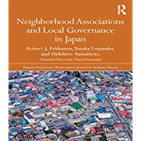 Neighborhood Associations and Local Governance in Japan (Nissan Institute/Routledge Japanese Studies)