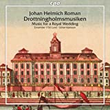 ヨハン・ヘリミッヒ・ローマン:ドロットニングホルムの音楽集 - 高貴なる結婚式のための音楽