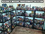 Building A Massive Transformers Collection: Ten Rules on How To Build A Toy Collection Of Epic Proportions (English Edition)