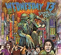 Spook & Destroy by Wednesday 13