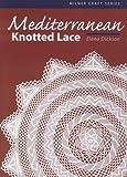 Mediterranean Knotted Lace (Milner Craft (Paperback))