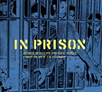 In Prison: Afroamerican Prison Music from Blues to