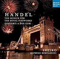 Handel Fireworks-Concerti a Due Cori