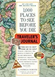 1000 Places to See Before You Die Traveller's Journal (Travel Journal)