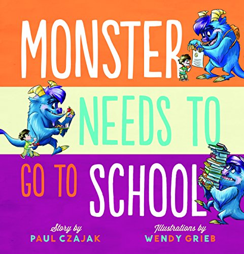 Monster Needs to Go to School (Monster & Me)