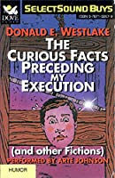The Curious Facts Preceding My Execution