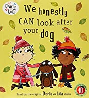 We Honestly Can Look After Your Dog. Lauren Child (Charlie and Lola) by Lauren Child(2007-02-23)