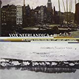 Vox Neerlandica 2: Capella Works From 19th & 20th by VARIOUS ARTISTS (2009-09-01)