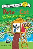 Pete the Cat and the Tip-Top Tree House (Pete the Cat: My First I Can Read!)